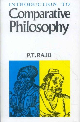 Introduction to comparative philosophy by P. T. Raju