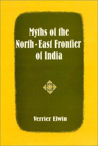 Myths of the North East Frontier of India