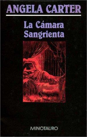 La Camara Sangrienta by Angela Carter