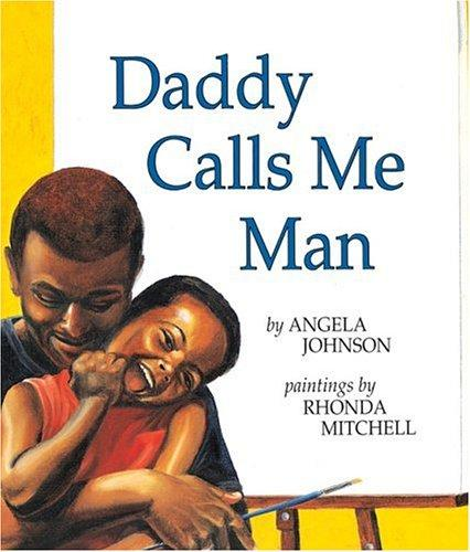 Download Daddy Calls Me Man (Richard Jackson Books (Orchard))
