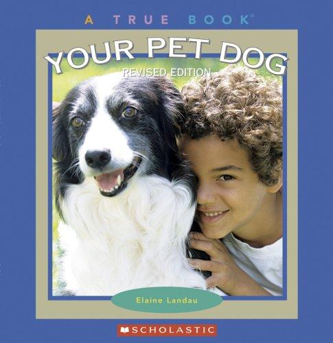 Download Your Pet Dog (True Books)