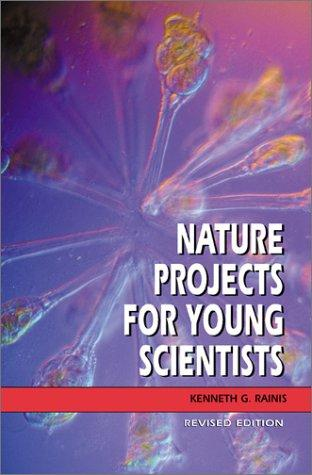 Download Nature Projects for Young Scientists (Revised Edition)