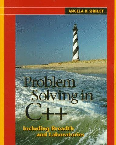 Problem solving in C++ including breadth and laboratories