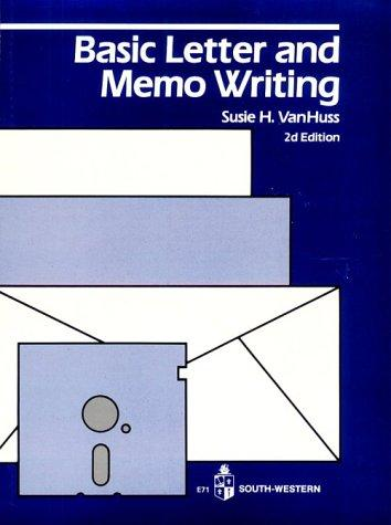 Basic Letter and Memo Writing by Susie Van Huss