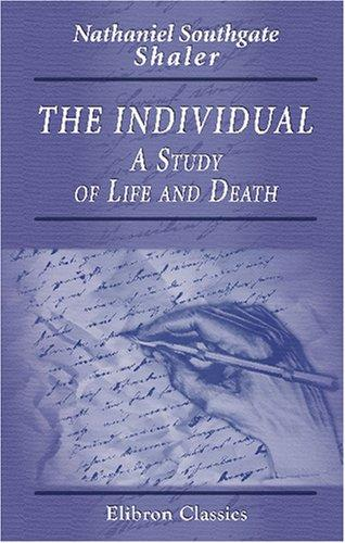 Download The Individual. A Study of Life and Death
