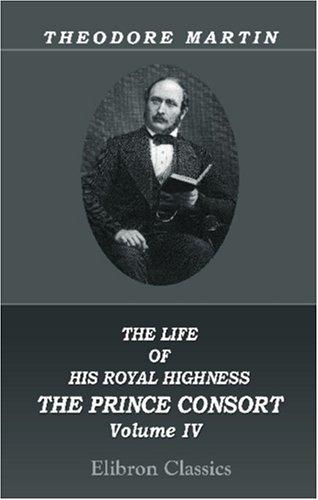 Download The Life of His Royal Highness the Prince Consort