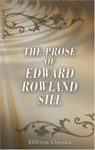 Download The Prose of Edward Rowland Sill