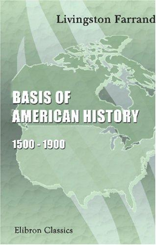 Download Basis of American History, 1500 – 1900