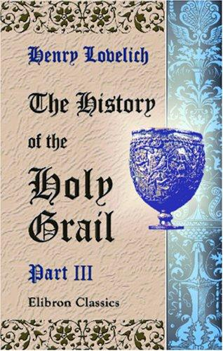 The History of the Holy Grail, Englisht, ab. 1450 A.D., by Herry Lonelich, skynner