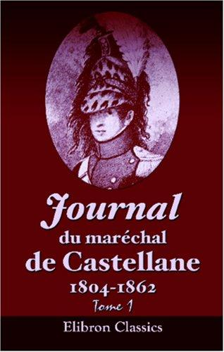 Journal du maréchal de Castellane 1804-1862