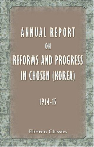 Annual Report on Reforms and Progress in Chosen (Korea) (1914-1915)