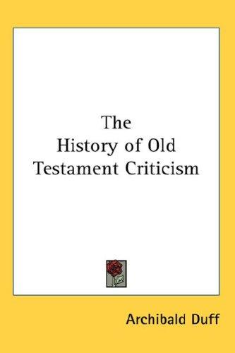 The History of Old Testament Criticism