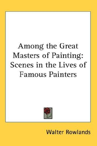 Among the Great Masters of Painting