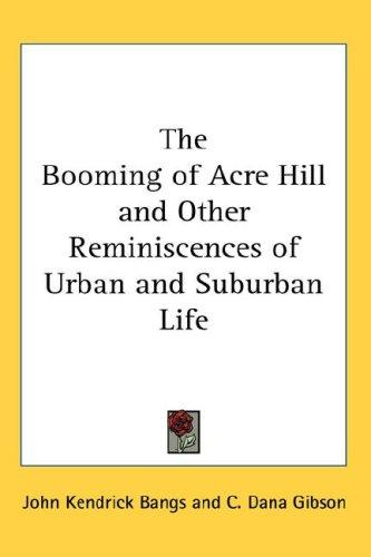 Download The Booming of Acre Hill and Other Reminiscences of Urban and Suburban Life