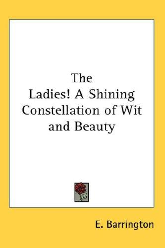 The Ladies! A Shining Constellation of Wit and Beauty