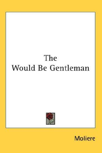 The Would Be Gentleman