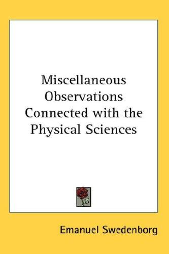 Download Miscellaneous Observations Connected with the Physical Sciences