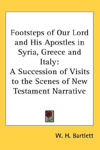 Footsteps of Our Lord and His Apostles in Syria, Greece and Italy