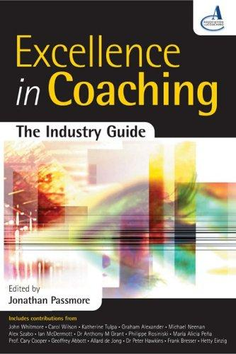 Excellence in Coaching: The Industry Guide, Passmore, Jonathan