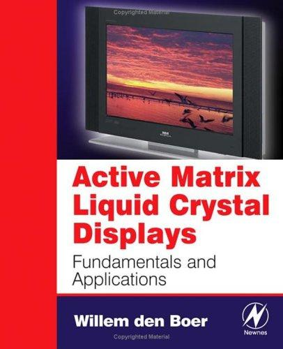 Active matrix liquid crystal displays by Willem den Boer