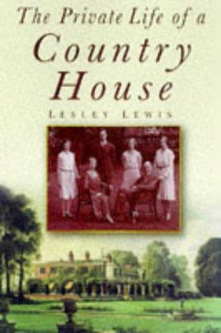 Download The private life of a country house, 1912-1939