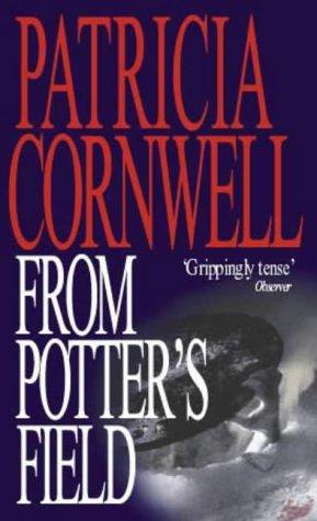 From Potter's Field by Patricia Daniels Cornwell