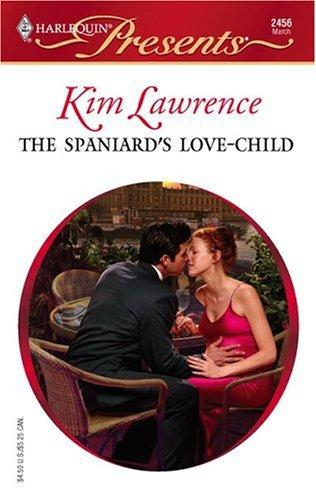 The Spaniard's Love-Child (Harlequin Presents)