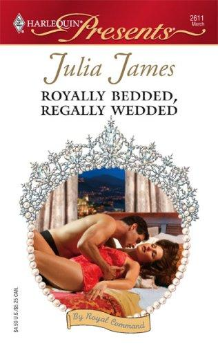 Download Royally Bedded, Regally Wedded (Harlequin Presents)