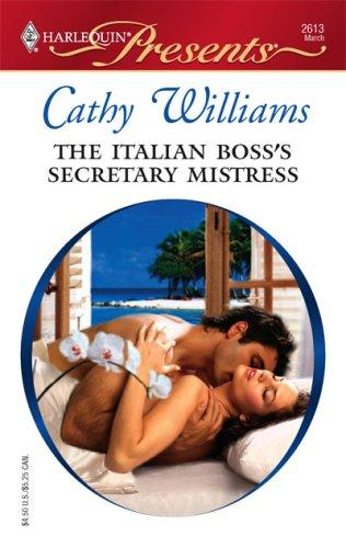 The Italian Boss's Secretary Mistress by Cathy Williams