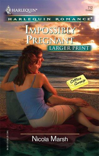 Download Impossibly Pregnant (Larger Print Romance: Office Gossip)