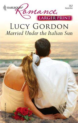 Download Married Under The Italian Sun (Larger Print Romance)
