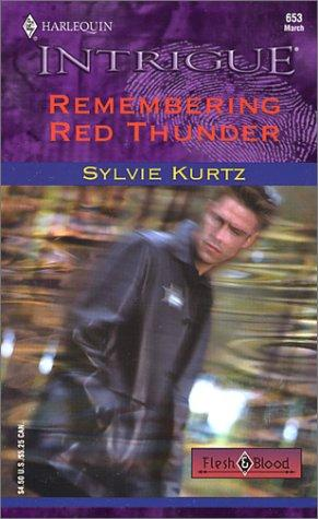 Download REMEMBERING RED THUNDER (FLESH AND BLOOD) (Harlequin Intrigue, No. 653)