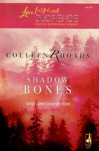 Shadow Bones (Great Lakes Legends #2) (Steeple Hill Love Inspired Suspense)