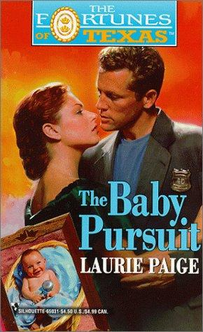 Baby Pursuit  (Fortunes of Texas, 2) by Laurie Paige