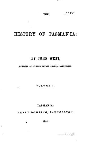 The history of Tasmania by West, John