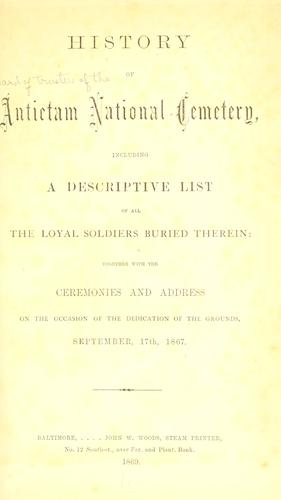 History of Antietam National Cemetery by Maryland. Board of Trustees of the Antietam National Cemetery.