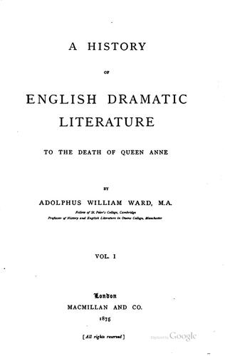 A history of English dramatic literature to the death of Queen Anne.