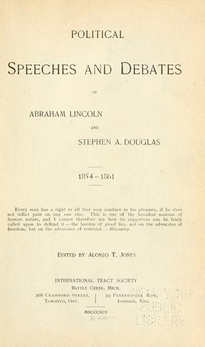 Download Political speeches and debates of Abraham Lincoln and Stephen A. Douglas, 1854-1861 …