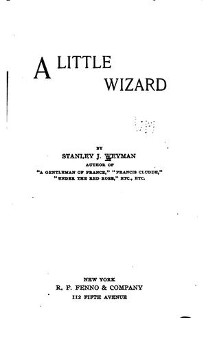 A little wizard by Stanley J. Weyman