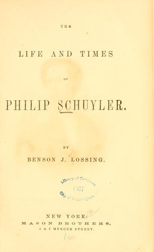 The life and times of Philip Schuyler.