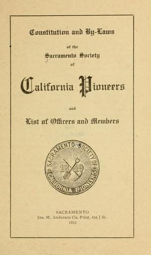 Constitution and by-laws of the Sacramento Society of California Pioneers