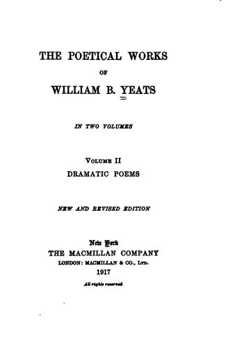 The poetical works of William B. Yeats.