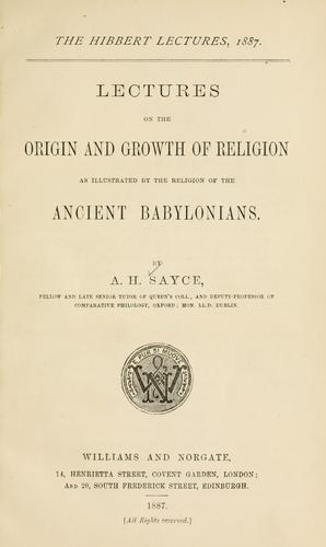 Download Lectures on the origin and growth of religion as illustrated by the religion of the ancient Babylonians.