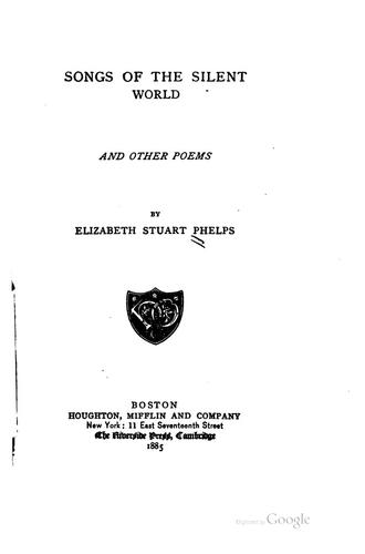 Songs of the silent world, and other poems