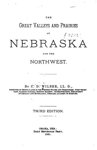 The great valleys and prairies of Nebraska and the Northwest