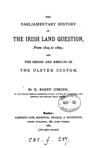 The parliamentary history of the Irish land question, from 1829 to 1869