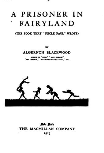 A prisoner in fairyland by Algernon Blackwood