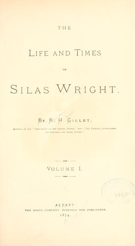 The life and times of Silas Wright.