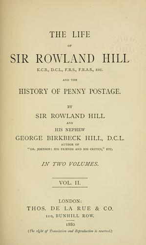 The life of Sir Rowland Hill and the history of penny postage.