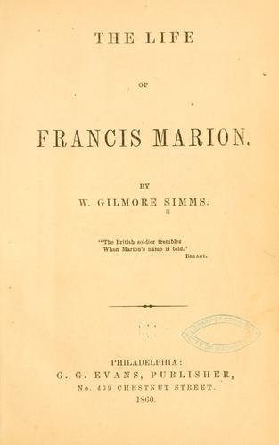 The life of Francis Marion.